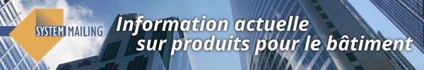 Information actuelle sur produits pour le bâtiment